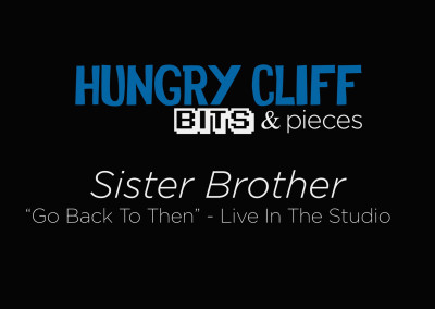 "Bits & Pieces: Sister Brother – ""Go Back To Then"""